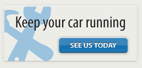 keep your car running - see us today